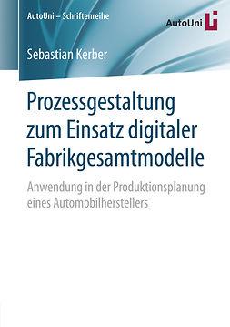 Kerber, Sebastian - Prozessgestaltung zum Einsatz digitaler Fabrikgesamtmodelle, ebook