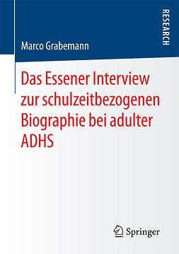 Grabemann, Marco - Das Essener Interview zur schulzeitbezogenen Biographie bei adulter ADHS, ebook