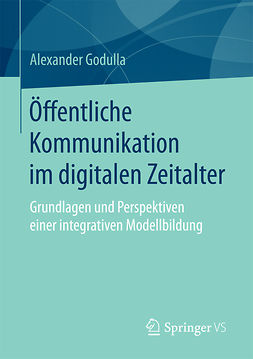 Godulla, Alexander - Öffentliche Kommunikation im digitalen Zeitalter, ebook