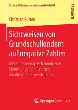 Rütten, Christian - Sichtweisen von Grundschulkindern auf negative Zahlen, ebook