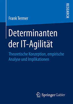 Termer, Frank - Determinanten der IT-Agilität, ebook