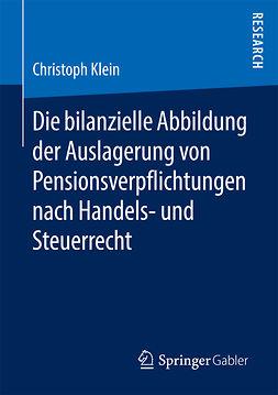 Klein, Christoph - Die bilanzielle Abbildung der Auslagerung von Pensionsverpflichtungen nach Handels- und Steuerrecht, ebook