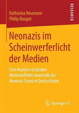 Baugut, Philip - Neonazis im Scheinwerferlicht der Medien, ebook