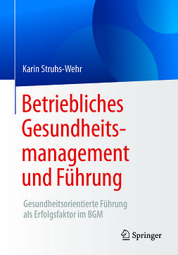 Struhs-Wehr, Karin - Betriebliches Gesundheitsmanagement und Führung, ebook