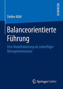 Kühl, Detlev - Balanceorientierte Führung, ebook