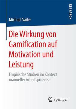 Sailer, Michael - Die Wirkung von Gamification auf Motivation und Leistung, ebook