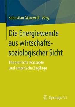 Giacovelli, Sebastian - Die Energiewende aus wirtschaftssoziologischer Sicht, ebook