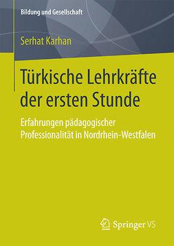 Karhan, Serhat - Türkische Lehrkräfte der ersten Stunde, e-kirja