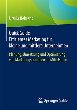 Behrens, Ursula - Quick Guide Effizientes Marketing für kleine und mittlere Unternehmen, e-bok