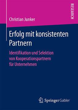 Junker, Christian - Erfolg mit konsistenten Partnern, ebook