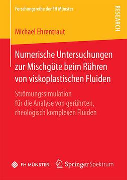 Ehrentraut, Michael - Numerische Untersuchungen zur Mischgüte beim Rühren von viskoplastischen Fluiden, ebook