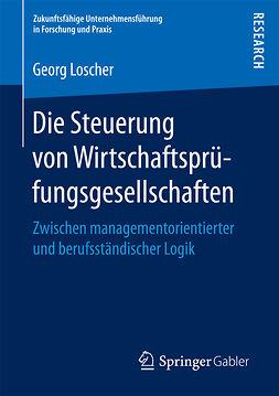 Loscher, Georg - Die Steuerung von Wirtschaftsprüfungsgesellschaften, ebook