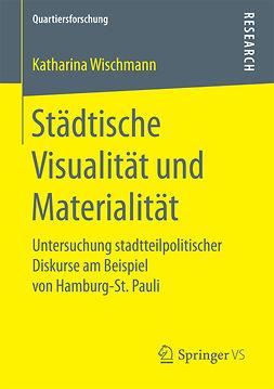 Wischmann, Katharina - Städtische Visualität und Materialität, ebook