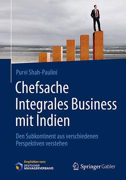 Shah-Paulini, Purvi - Chefsache Integrales Business mit Indien, ebook