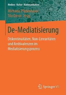 Grenz, Tilo - De-Mediatisierung, e-bok
