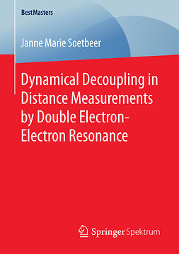 Soetbeer, Janne Marie - Dynamical Decoupling in Distance Measurements by Double Electron-Electron Resonance, ebook