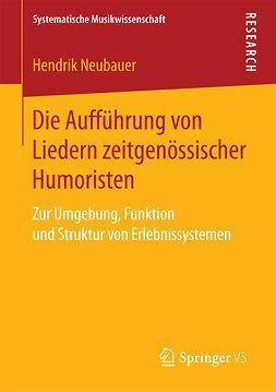 Neubauer, Hendrik - Die Aufführung von Liedern zeitgenössischer Humoristen, ebook