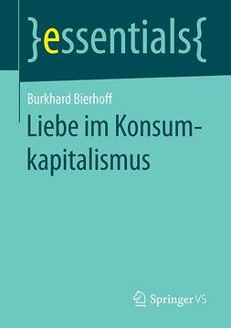 Bierhoff, Burkhard - Liebe im Konsumkapitalismus, ebook
