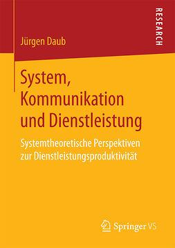 Daub, Jürgen - System, Kommunikation und Dienstleistung, e-kirja