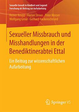 Gmür, Wolfgang - Sexueller Missbrauch und Misshandlungen in der Benediktinerabtei Ettal, e-bok