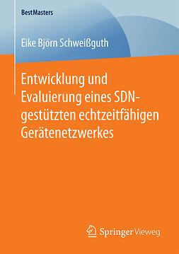 Schweißguth, Eike Björn - Entwicklung und Evaluierung eines SDN-gestützten echtzeitfähigen Gerätenetzwerkes, ebook