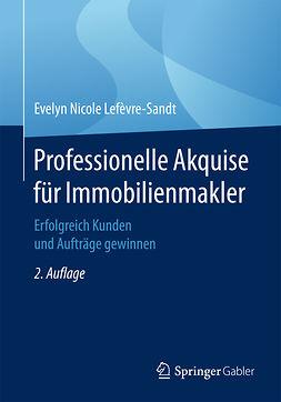 Lefèvre-Sandt, Evelyn Nicole - Professionelle Akquise für Immobilienmakler, ebook