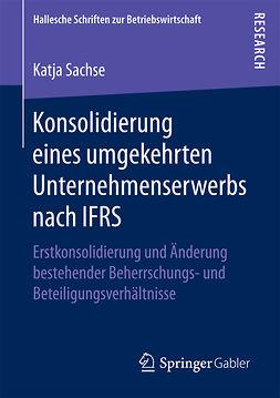 Sachse, Katja - Konsolidierung eines umgekehrten Unternehmenserwerbs nach IFRS, ebook