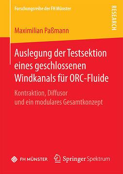 Paßmann, Maximilian - Auslegung der Testsektion eines geschlossenen Windkanals für ORC-Fluide, ebook