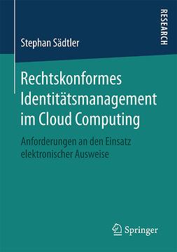 Sädtler, Stephan - Rechtskonformes Identitätsmanagement im Cloud Computing, ebook