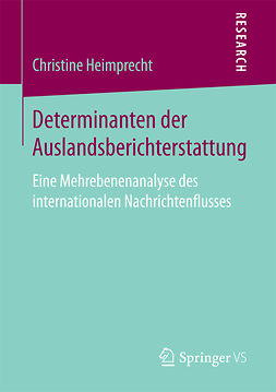 Heimprecht, Christine - Determinanten der Auslandsberichterstattung, ebook