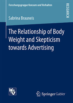 Brauneis, Sabrina - The Relationship of Body Weight and Skepticism towards Advertising, e-bok