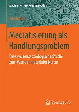 Grenz, Tilo - Mediatisierung als Handlungsproblem, e-bok