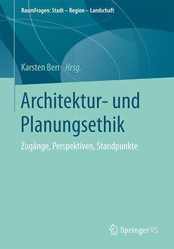 Berr, Karsten - Architektur- und Planungsethik, ebook