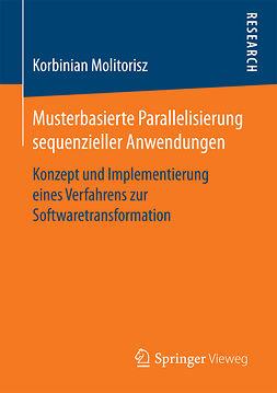 Molitorisz, Korbinian - Musterbasierte Parallelisierung sequenzieller Anwendungen, ebook