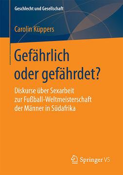 Küppers, Carolin - Gefährlich oder gefährdet?, ebook