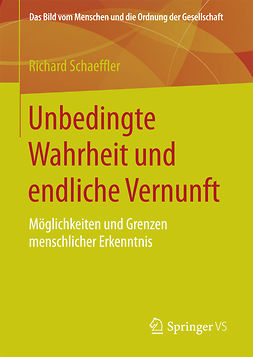 Schaeffler, Richard - Unbedingte Wahrheit und endliche Vernunft, ebook