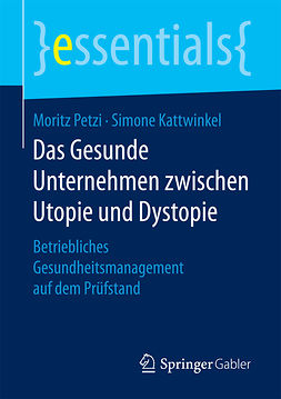Kattwinkel, Simone - Das Gesunde Unternehmen zwischen Utopie und Dystopie, e-bok