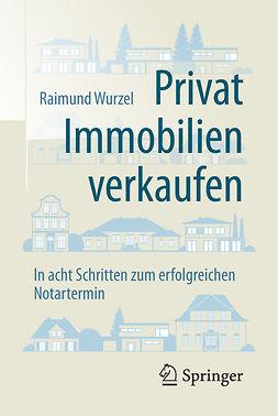 Wurzel, Raimund - Privat Immobilien verkaufen, ebook