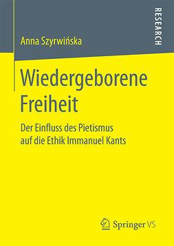 Szyrwińska, Anna - Wiedergeborene Freiheit, ebook