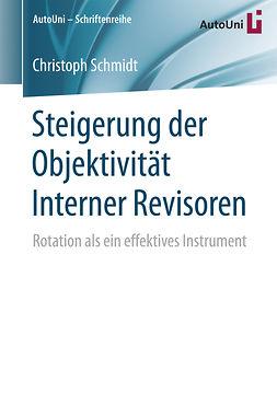 Schmidt, Christoph - Steigerung der Objektivität Interner Revisoren, e-bok
