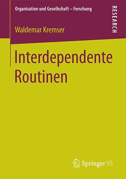Kremser, Waldemar - Interdependente Routinen, ebook