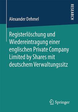 Dehmel, Alexander - Registerlöschung und Wiedereintragung einer englischen Private Company Limited by Shares mit deutschem Verwaltungssitz, ebook