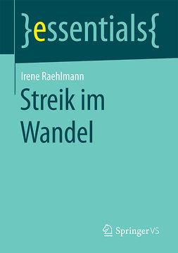 Raehlmann, Irene - Streik im Wandel, ebook