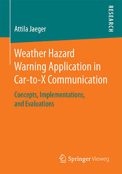 Jaeger, Attila - Weather Hazard Warning Application in Car-to-X Communication, ebook