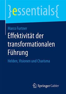 Furtner, Marco - Effektivität der transformationalen Führung, e-bok