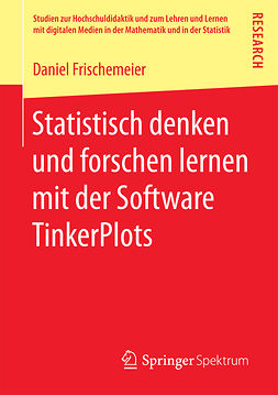 Frischemeier, Daniel - Statistisch denken und forschen lernen mit der Software TinkerPlots, e-kirja