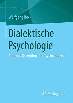 Bock, Wolfgang - Dialektische Psychologie, ebook
