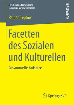 Treptow, Rainer - Facetten des Sozialen und Kulturellen, ebook