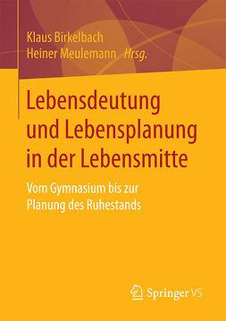 Birkelbach, Klaus - Lebensdeutung und Lebensplanung in der Lebensmitte, e-kirja
