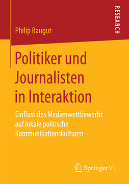 Baugut, Philip - Politiker und Journalisten in Interaktion, ebook